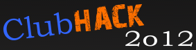 CLUBHACK 2012 – 6th Edition